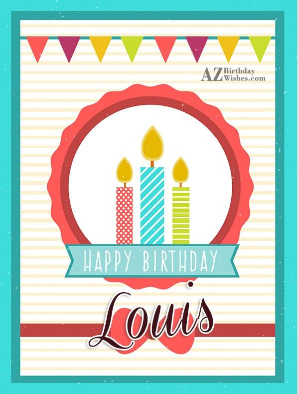 Happy Birthday Louis - AZBirthdayWishes.com