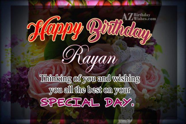 Happy Birthday Rayan - AZBirthdayWishes.com