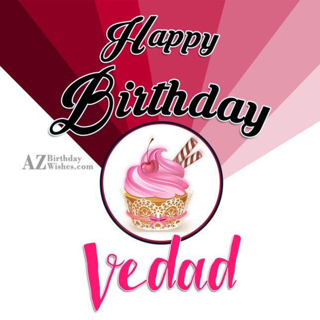 Happy Birthday Vedad - AZBirthdayWishes.com