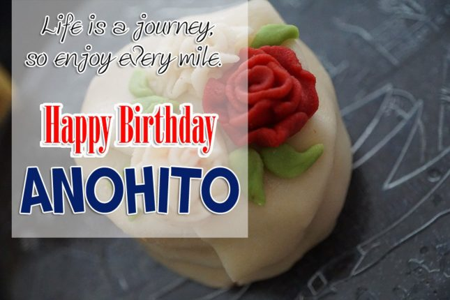 Happy Birthday Anohito - AZBirthdayWishes.com