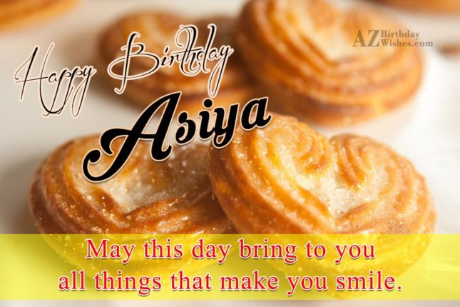 Happy Birthday Asiya - AZBirthdayWishes.com