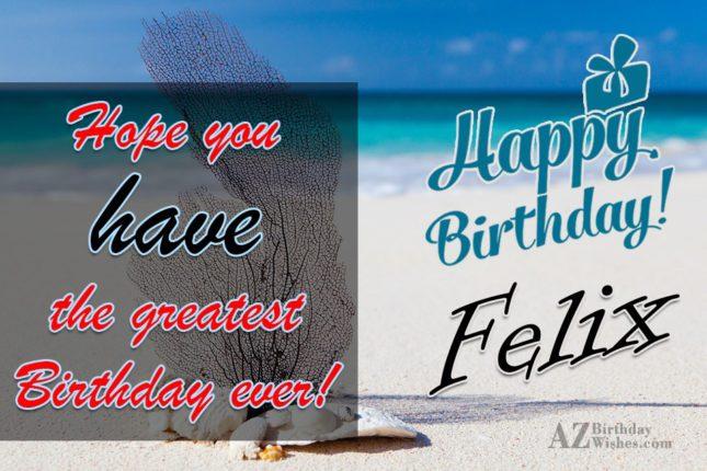 Happy Birthday Felix - AZBirthdayWishes.com