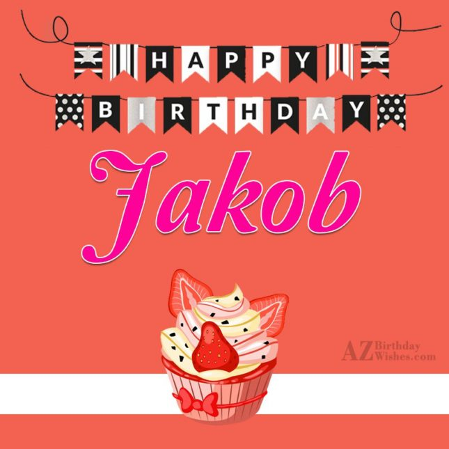 Happy Birthday Jakob - AZBirthdayWishes.com