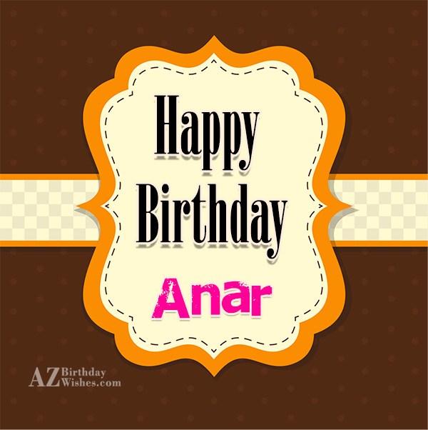 Happy Birthday Anar - AZBirthdayWishes.com