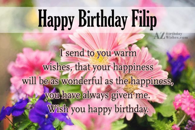 Happy Birthday Filip - AZBirthdayWishes.com