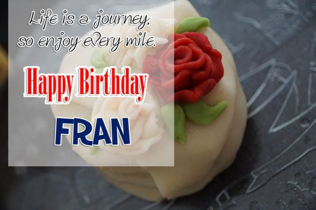 Happy Birthday Fran - AZBirthdayWishes.com