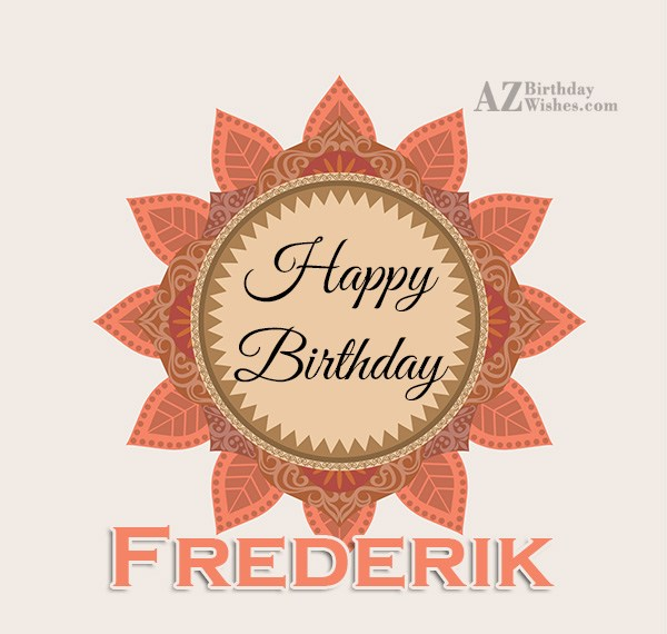 Happy Birthday Frederik - AZBirthdayWishes.com