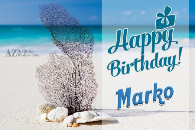 Happy Birthday Marko - AZBirthdayWishes.com