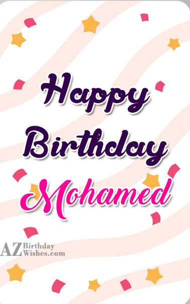 Happy Birthday Mohamed - AZBirthdayWishes.com