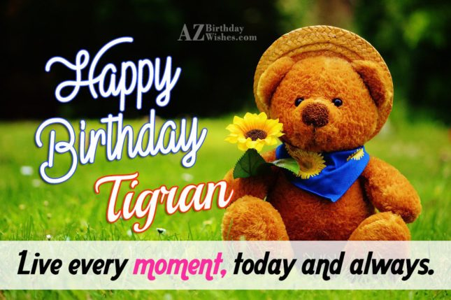 Happy Birthday Tigran / Տիգրան - AZBirthdayWishes.com