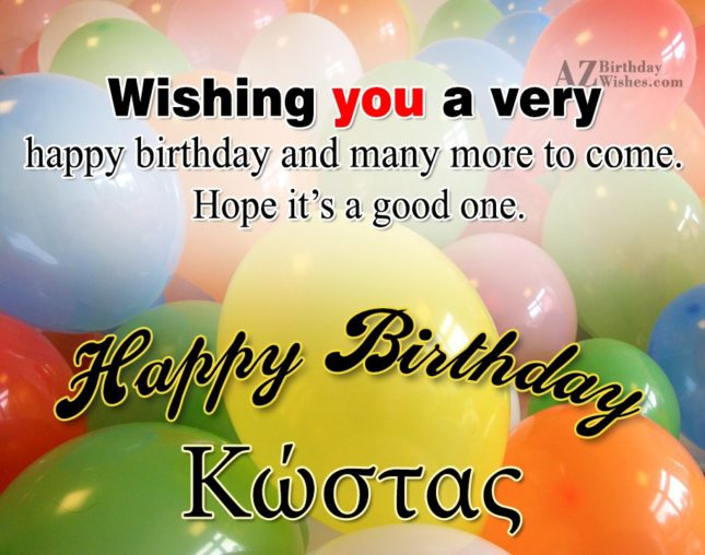 Happy Birthday Kostas - AZBirthdayWishes.com