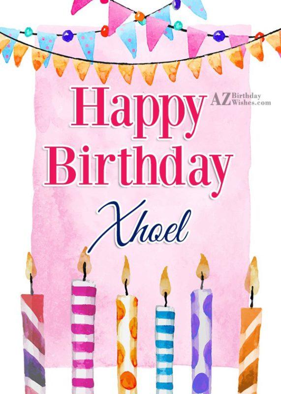 Happy Birthday Xhoel - AZBirthdayWishes.com