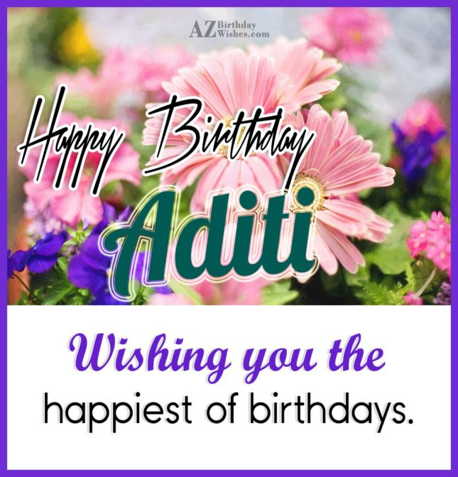 Happy Birthday Aditi - AZBirthdayWishes.com