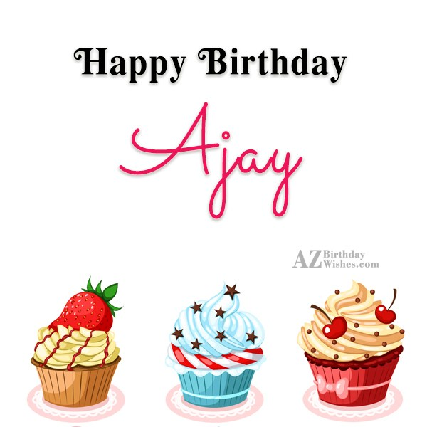 Happy Birthday Ajay - AZBirthdayWishes.com