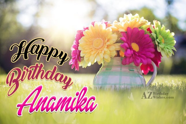 Happy Birthday Anamika - AZBirthdayWishes.com