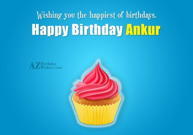 Happy Birthday Ankur - AZBirthdayWishes.com