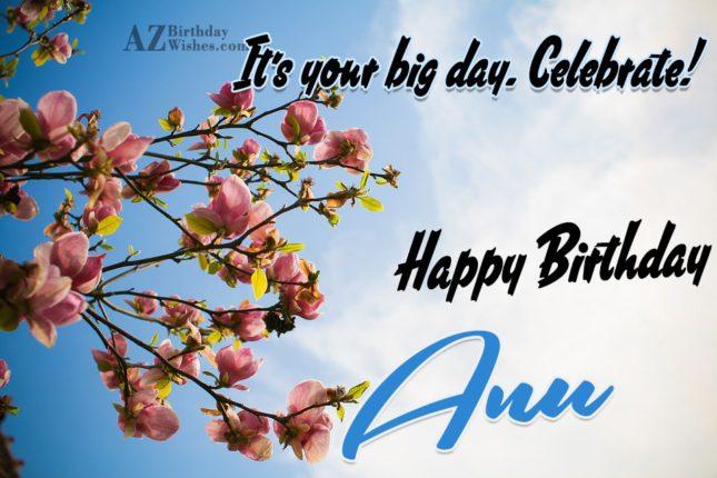 Happy Birthday Anu - AZBirthdayWishes.com