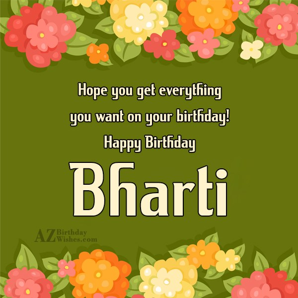 Happy Birthday Bharti - AZBirthdayWishes.com