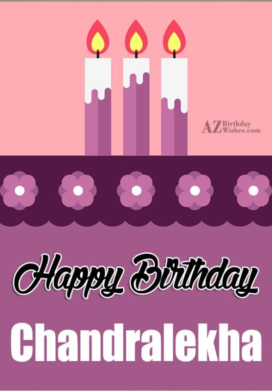 Happy Birthday Chandralekha - AZBirthdayWishes.com