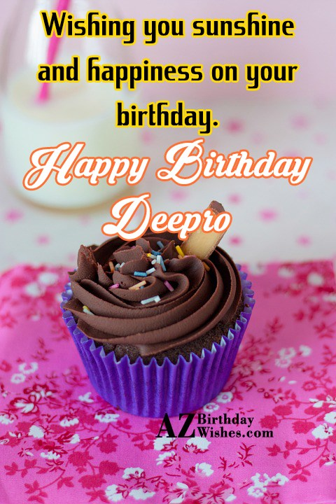 Happy Birthday Deepro - AZBirthdayWishes.com