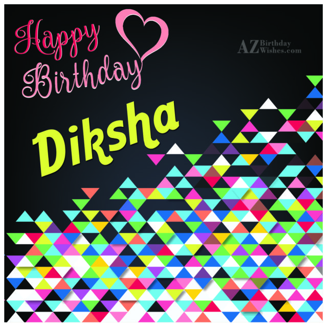 Happy Birthday Diksha - AZBirthdayWishes.com