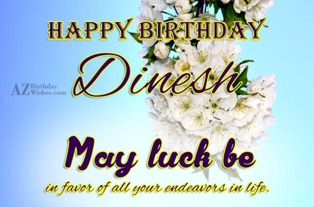 Happy Birthday Dinesh - AZBirthdayWishes.com