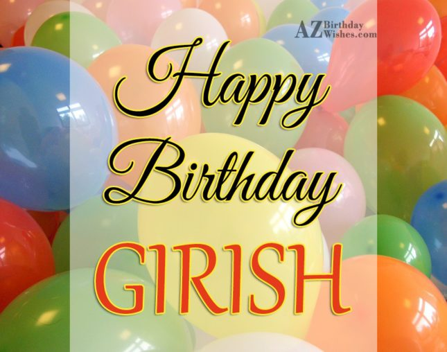 Happy Birthday Girish - AZBirthdayWishes.com