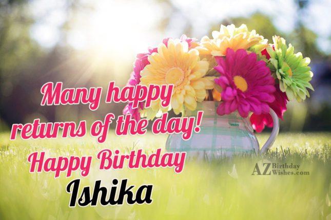 Happy Birthday Ishika - AZBirthdayWishes.com