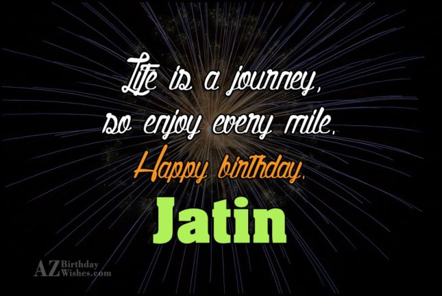 Happy Birthday Jatin - AZBirthdayWishes.com