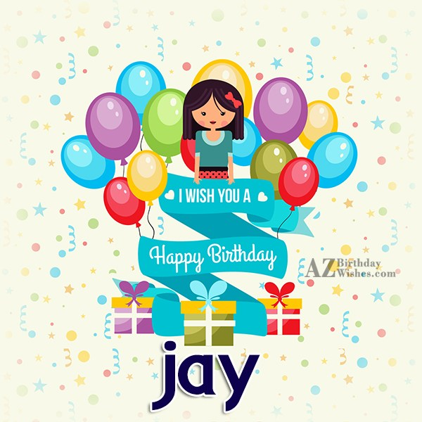 Happy Birthday Jay - AZBirthdayWishes.com