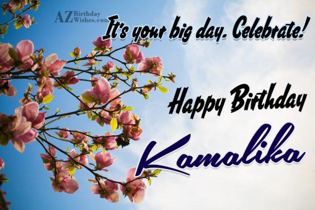 Happy Birthday Kamalika - AZBirthdayWishes.com