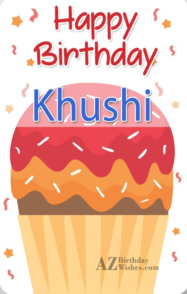 Happy Birthday Khushi - AZBirthdayWishes.com
