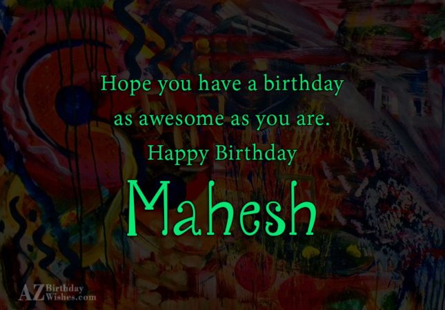 Happy Birthday Mahesh - AZBirthdayWishes.com