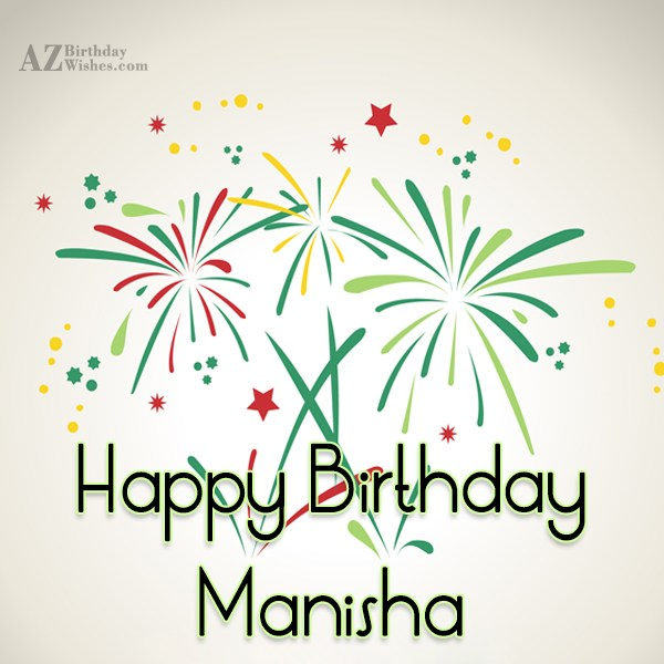 Happy Birthday Manisha - AZBirthdayWishes.com