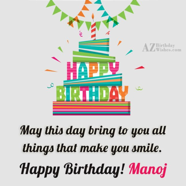 Happy Birthday Manoj - AZBirthdayWishes.com