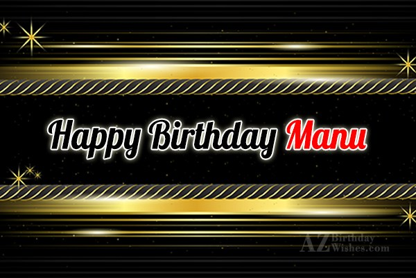 Happy Birthday Manu - AZBirthdayWishes.com