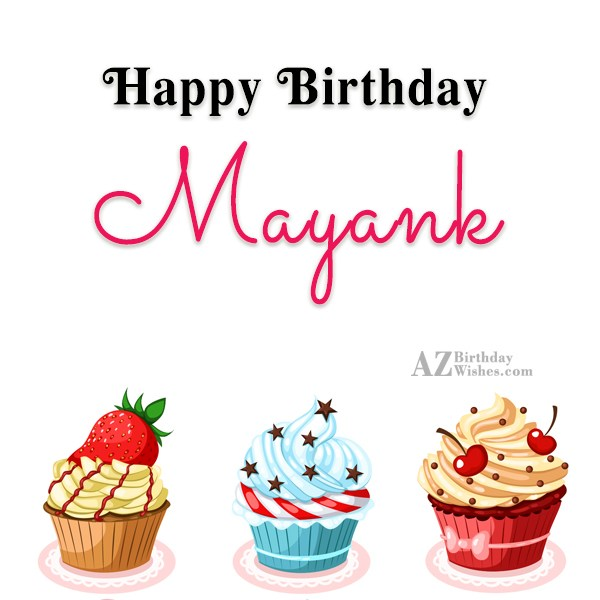 Happy Birthday Mayank - AZBirthdayWishes.com