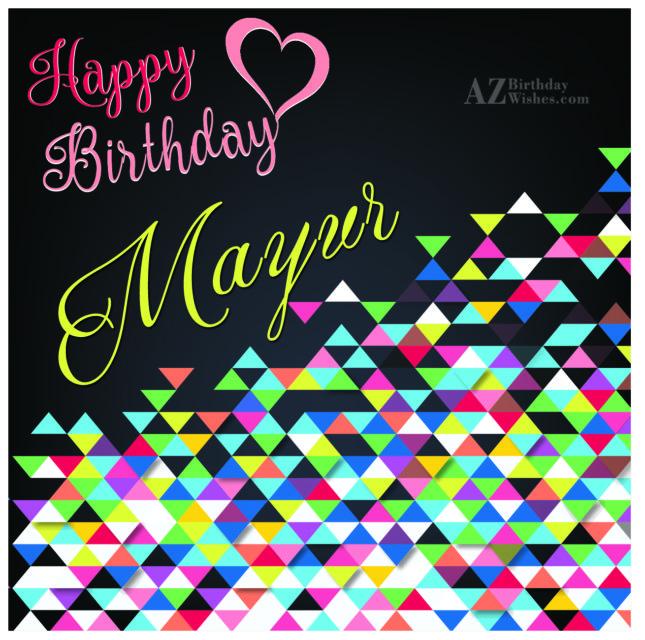 Happy Birthday Mayur - AZBirthdayWishes.com