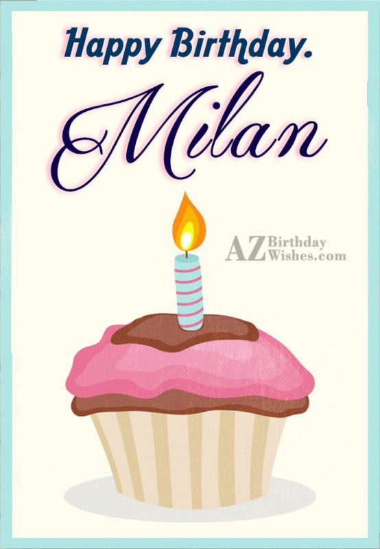 Happy Birthday Milan - AZBirthdayWishes.com