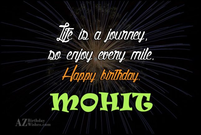 Happy Birthday Mohit - AZBirthdayWishes.com