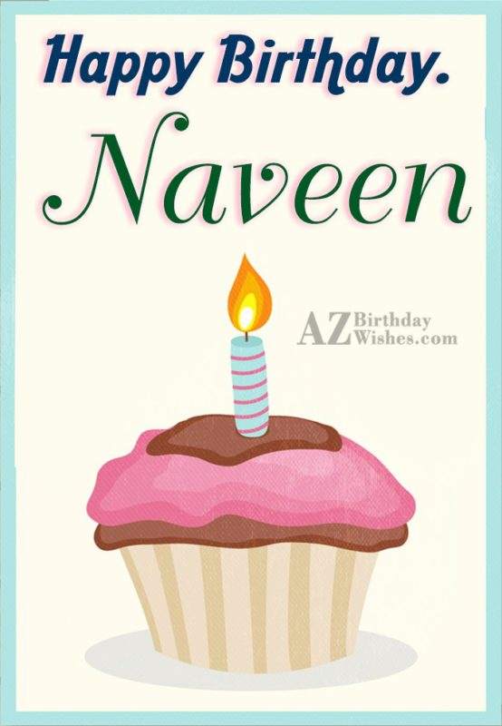 Happy Birthday Naveen - AZBirthdayWishes.com