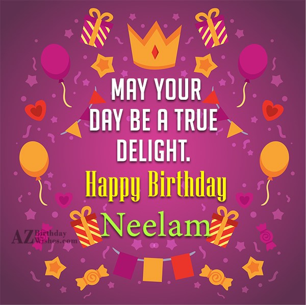 Happy Birthday Neelam - AZBirthdayWishes.com