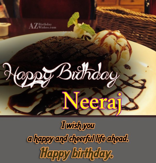 Happy Birthday Neeraj - AZBirthdayWishes.com