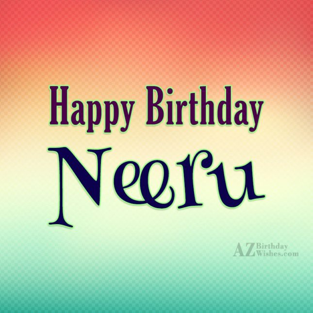Happy Birthday Neeru - AZBirthdayWishes.com