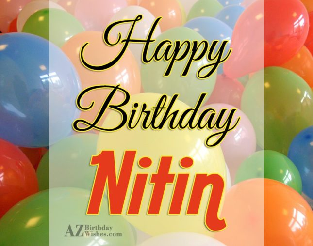 Happy Birthday Nitin - AZBirthdayWishes.com