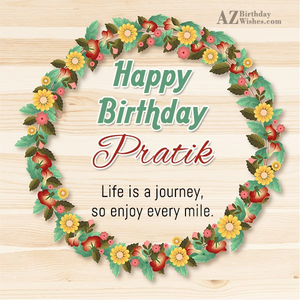 Happy Birthday Pratik - AZBirthdayWishes.com