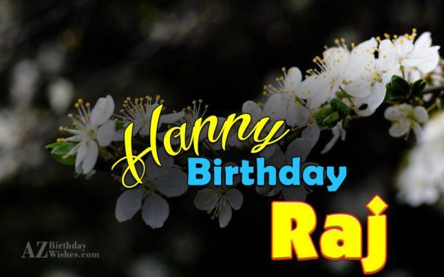 Happy Birthday Raj - AZBirthdayWishes.com