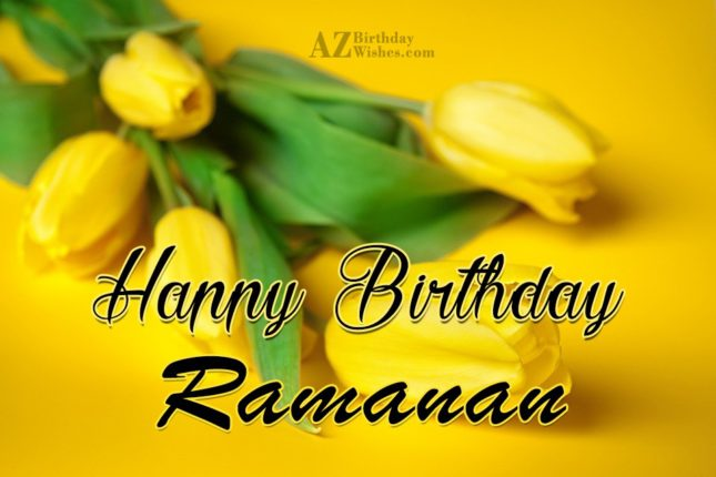 Happy Birthday Ramanan - AZBirthdayWishes.com