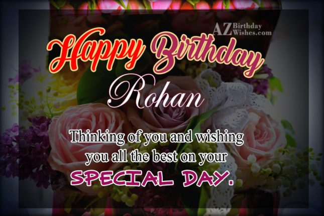 Happy Birthday Rohan - AZBirthdayWishes.com