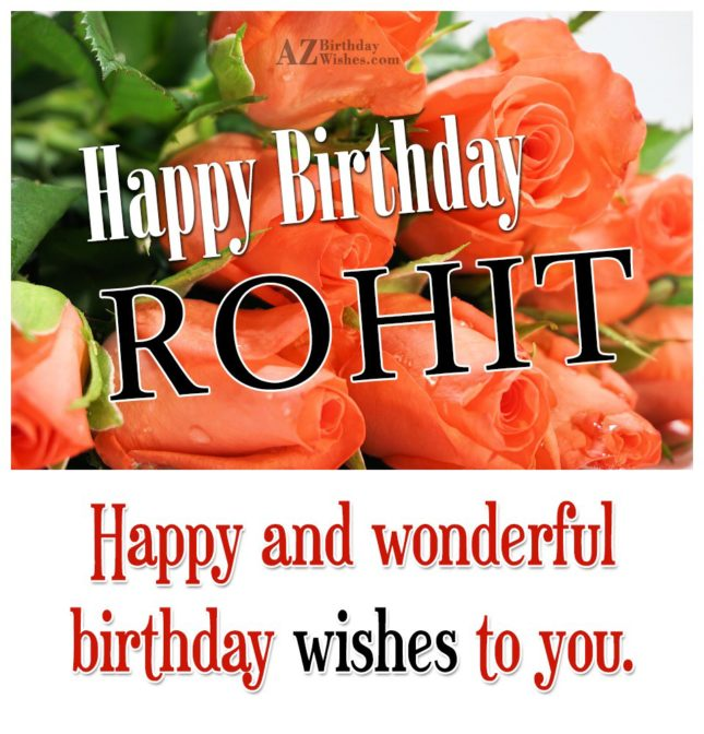 Happy Birthday Rohit - AZBirthdayWishes.com